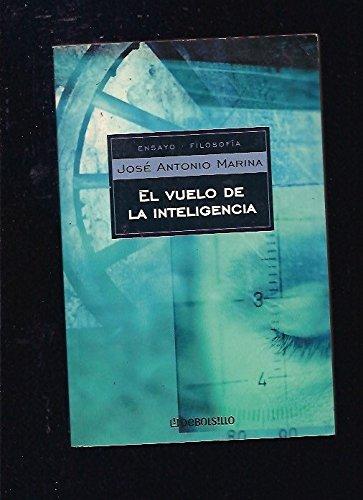 9788497595209: El vuelo de la inteligencia/ The Trip of the Intelligence (Ensayo-filosofia/ Essay-philosophy) (Spanish Edition)