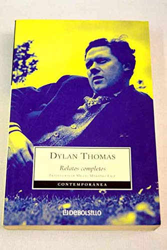 Relatos completos / Full Stories (Contempora) (Spanish Edition) (8497596196) by Dylan Thomas