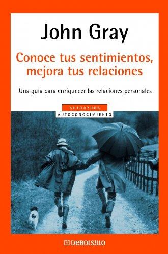 9788497596435: Conoce tus sentimientos, mejora tus relaciones: Una guía para enriquecer las relaciones personales (AUTOAYUDA)