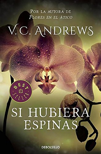 9788497596749: Si Hubiera Espinas / If There Be Thorns (Dollanganger) (Spanish Edition)