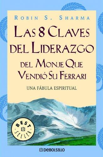 9788497597647: 8 claves del liderazgo del monje que vendio su ferrari, las (Bestseller (debolsillo))