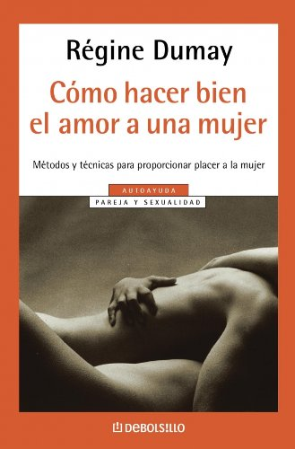 9788497598699: Como hacer bien el amor a una mujer (Autoayuda (debolsillo))