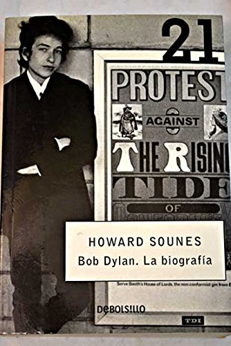 9788497598835: La biografia Bob Dylan / The Bob Dylan Biography (Debolsillo 21) (Spanish Edition)