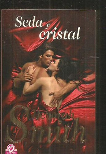 Seda y cristal/ Silk and Stone (Spanish Edition) (849759911X) by Smith, Deborah
