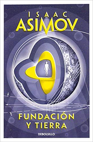 9788497599221: Fundación y Tierra (Ciclo de la Fundación 7) (BEST SELLER)