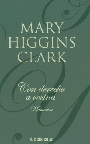 Con Derecho A Cocina (Spanish Edition) (8497599527) by Mary Higgins Clark