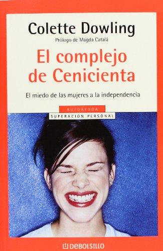 9788497599801: El Complejo De Cenicienta / The Cinderella Complex (Autoayuda) (Spanish Edition)