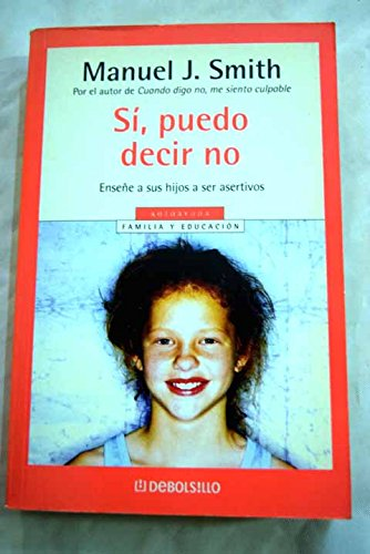 9788497599818: 71: Si, Puedo Decir No / Yes, I Can Say No: Ensene a Sus Hijos a Ser Asertivos / Assertiveness Training for Children (Autoayuda / Self Help) (Spanish Edition)