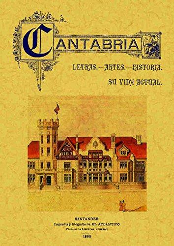 9788497610162: Cantabria. Letras,Artes,Historia. Su Vida Actual