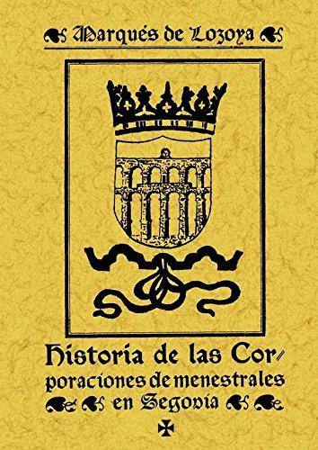 9788497610216: Historia de las corporaciones de denestrales de Segovia