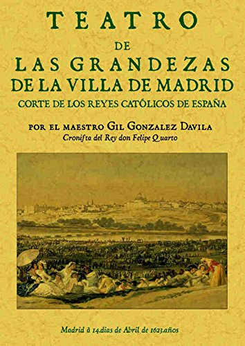 TEATRO DE LAS GRANDEZAS DE MADRID: GONZALEZ DAVILA GIL