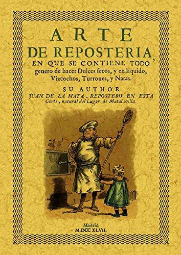 9788497610650: Arte de reposteria. Edicion Facsimilar (Spanish Edition)