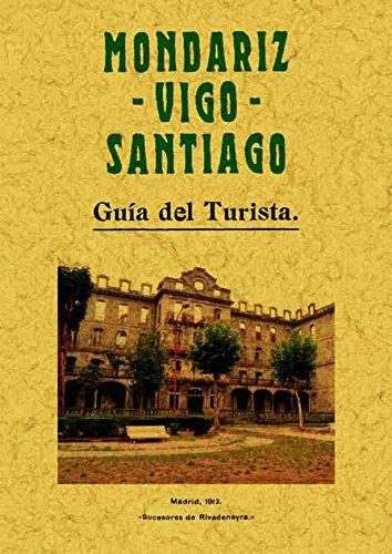 MONDARIZ - VIGO - SANTIAGO. Guía del: VV. AA.