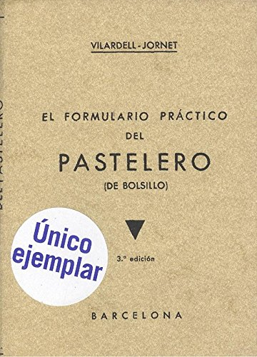 9788497611510: FORMULARIO PRACTICO DEL PASTELERO