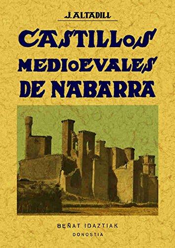CASTILLOS MEDIOEVALES DE NABARRA - Castillos Medievales de Navarra: ALTADILL, Julio