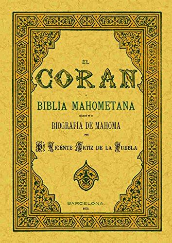 El Corán o biblia mahometana: Vicente Ruiz de