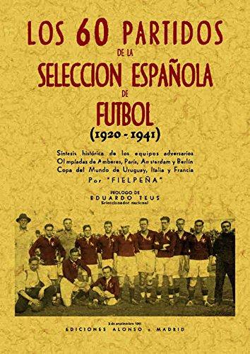 9788497611879: 60 partidos de fútbol de la Selección Española (1920-1941)