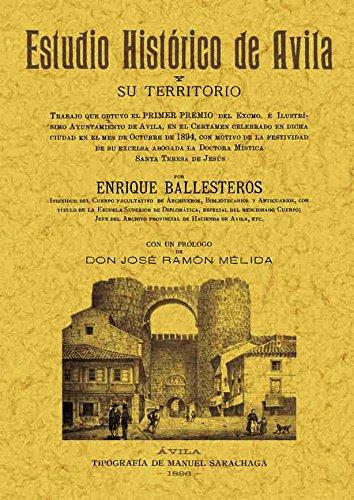 ESTUDIO HISTORICO DE AVILA y su territorio: BALLESTEROS, Enrique