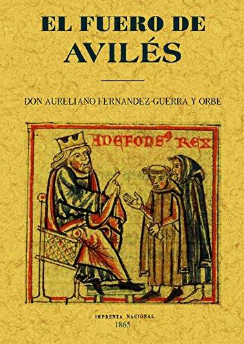 9788497612005: El fuero de Avilés : discurso leido en junta pública de la Real Academia Española, para solemnizar el aniversario de su fundación
