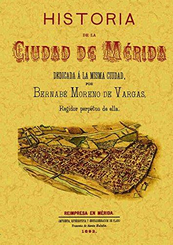 9788497612012: Historia de la ciudad de Mérida : dedicada á la misma ciudad