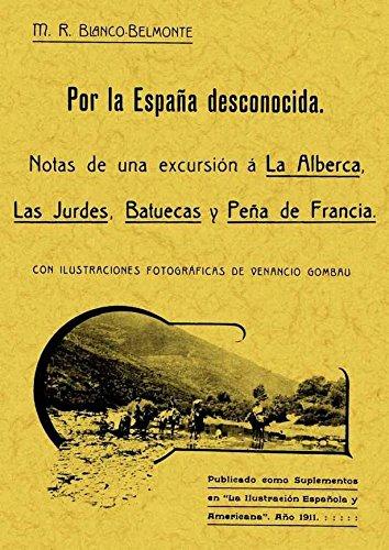 9788497612173: Por la España desconocida : notas de una excursión a la Alberca, las Jurdes, Batuecas y Peña de Francia