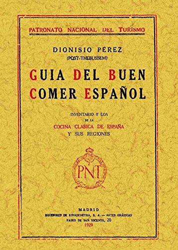 9788497612357: Guía del buen comer español : inventario y loa de la cocina clásica de España y sus regiones