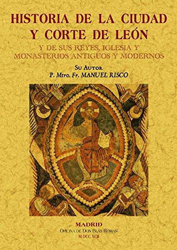 9788497612692: HISTORIA DE LA CIUDAD Y CORTE DE LEON Y DE SUS REYES
