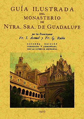 9788497613040: Guía ilustrada del Monasterio de Nuestra Señora de Guadalupe