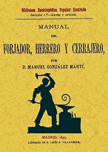 MANUAL DEL FORJADOR, HERRERO Y CERRAJERO: MANUEL GONZALEZ MARTI
