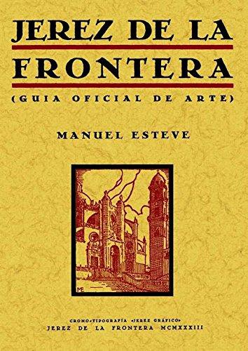 Jerez de la Frontera : guía oficial del arte - Esteve Guerrero, Manuel