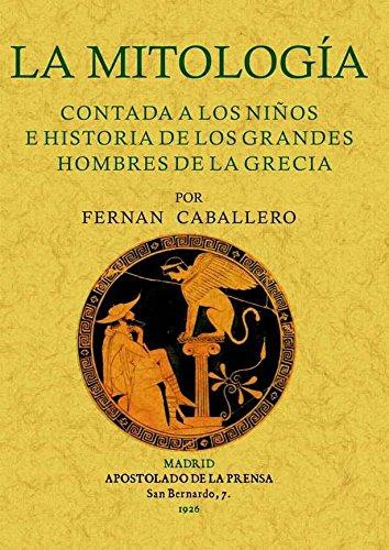 9788497614597: La mitologia contada a los ninos e historia de los grandes hombres de la Grecia. Edicion Facsimilar (Spanish Edition)