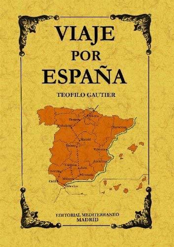 VIAJE POR ESPAÑA: TEOFILO GAUTIER