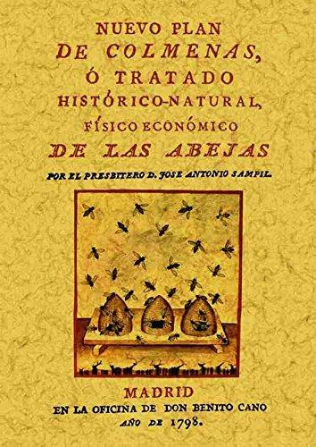 9788497614719: Nuevo plan de colmenas o Tratado histórico-natural, físico-económico de las abejas
