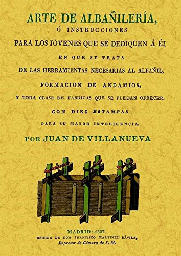 9788497615006: Arte de albanileria o instrucciones para los jovenes que se dediquen a el. Edicion Facsimilar (Spanish Edition)