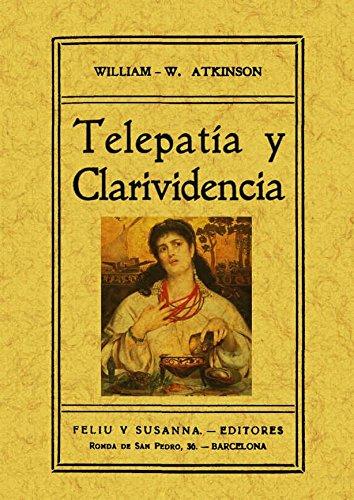 Telepatia y clarividencia. Edicion Facsimilar (Spanish Edition): Atkinson, William Walker