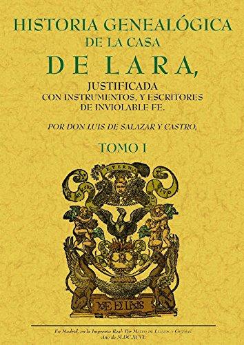 4T.HISTORIA GENEALOGICA DE LA CASA DE LARA: SALAZAR Y CASTRO, LUIS DE