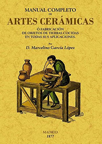 9788497616386: Manual completo de artes cerámicas