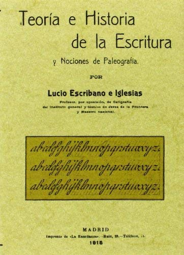 9788497616492: Teoria e historia de la escritura y nociones de paleografia. Edicion Facsimilar (Spanish Edition)