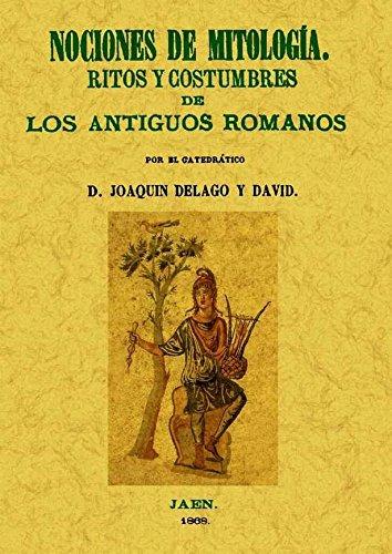 9788497616935: Nociones de mitología : ritos y costumbres de los antiguos romanos