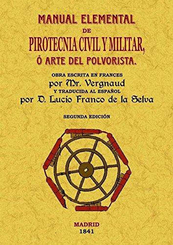9788497616997: Manual Elemental de Pirotecnia Civil y Militar