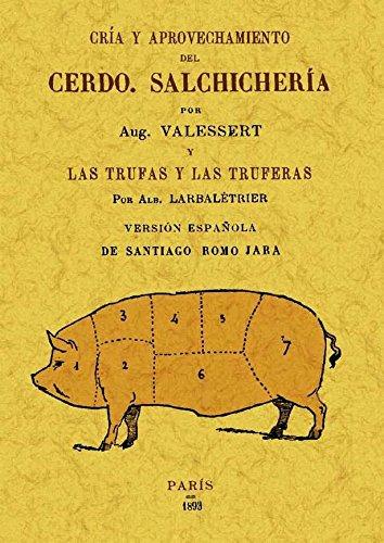 9788497617055: Cria y aprovechamiento del cerdo. Salchicheria. Edicion Facsimilar (Spanish Edition)