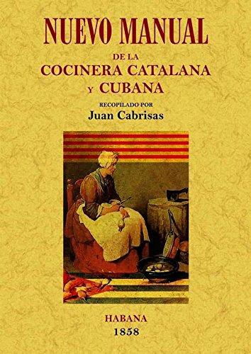 9788497617369: Nuevo manual de la cocinera catalana y cubana