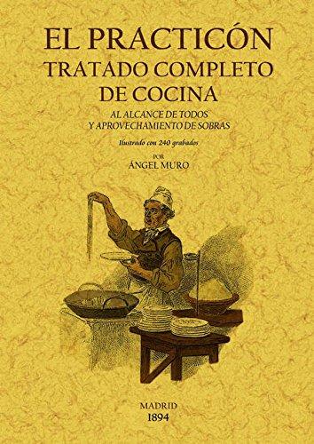9788497617437: El Practicon: Tratado completo de cocina. Edicion Facsimilar (Spanish Edition)
