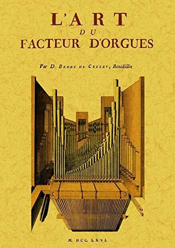 L¿ART DU FACTEUR D¿ORGUES: BEDOS DE CELLES,