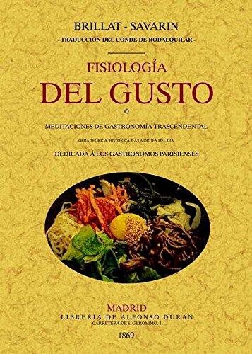 Fisiologia del gusto. Edicion Facsimilar (Spanish Edition): Brillat-Savarin