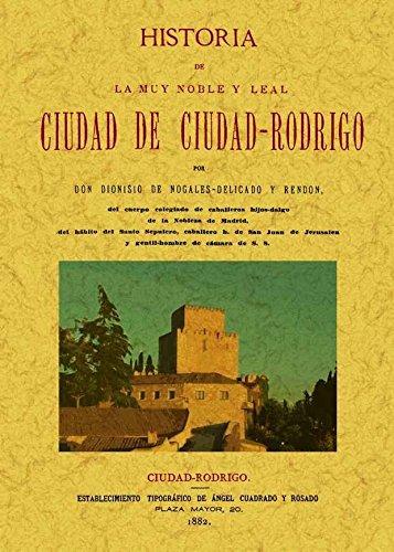 9788497618601: Historia de la muy noble y muy leal ciudad de Ciudad Rodrigo