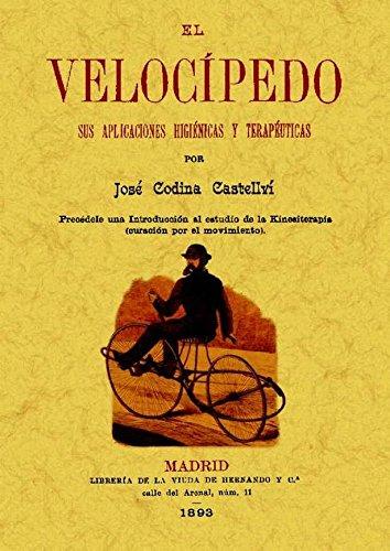 9788497618649: El velocípedo : sus aplicaciónes higiénicas y terapéuticas