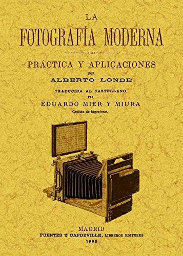 9788497618717: La fotografia moderna: practica y aplicaciones