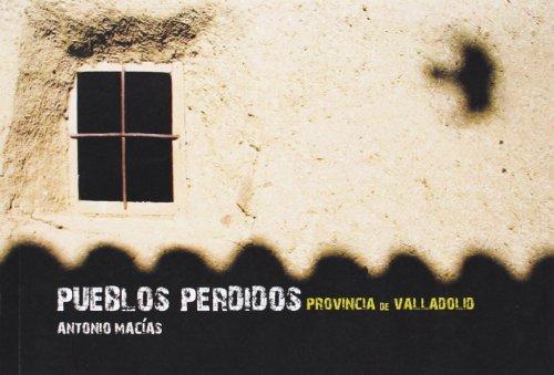 9788497618724: Pueblos perdidos. Provincia de Valladolid.