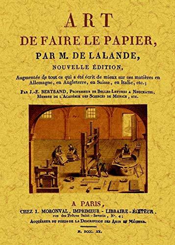 ART DE FAIRE LE PAPIER: LEFRANÇOIS DE LALANDE,